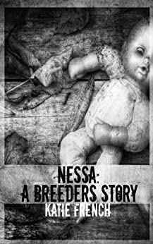 Nessa: A Breeders Story: (A Young Adult Dystopian Romance) (The Breeders) by [French, Katie]