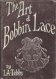 Tebb's Art of Bobbin Lace, Including the Supplement, L.A. Tebbs, 0856090271