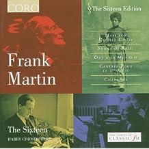 Frank Martin: Mass for Double Choir, etc.