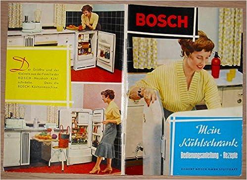 Bosch Kühlschrank Rückseite : Bosch mein kühlschrank bedienungsanleitung und rezepte amazon