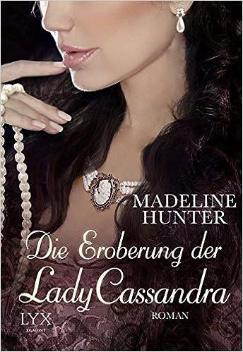 Die Eroberung der Lady Cassandra von Madeline Hunter