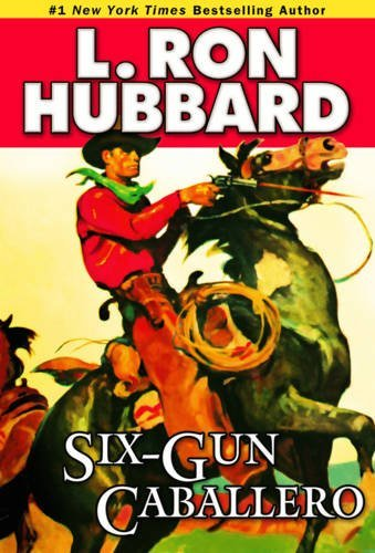 Six-Gun Caballero (Western Short Stories Collection)