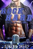 Rock Hard: Bad Boy, Rock Star, Second Chance Romance