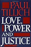 Love, Power, and Justice, Paul Johannes Tillich, 0195002229