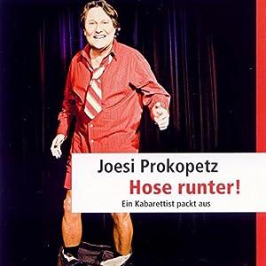 Hose runter! Ein Kabarettist packt aus Hörbuch