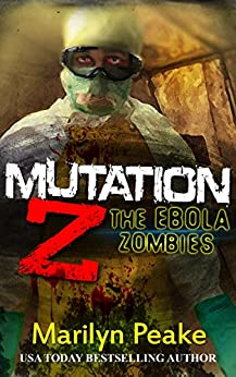 Mutation Z: The Ebola Zombies by [Peake, Marilyn]