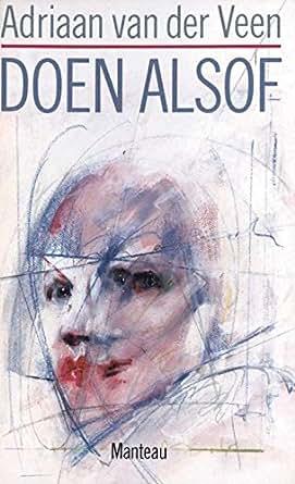 Doen Alsof Dutch Edition Kindle Edition By Adriaan Van