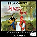 Magic's Song: A Nocturne Falls Universe Story Audiobook by Sela Carsen Narrated by B.J. Harrison