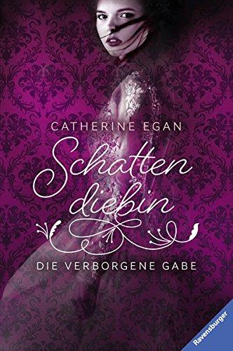 Download Schattendiebin Band 1 Die Verborgene Gabe Katharina