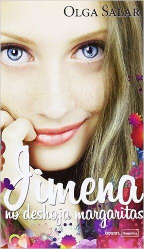 Jimena No Deshoja Margaritas (Romantica Juvenil): Amazon.es: Olga Salar Carrera: Libros