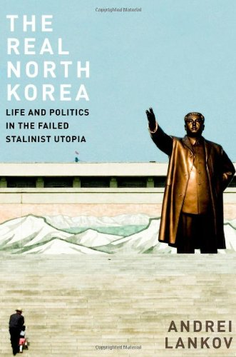 The Real North Korea: Life and Politics in the Failed Stalinist Utopia (Museum Of Science And Industry Chicago Prices)