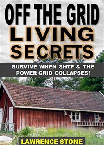 - Off the Grid Living Secrets: SURVIVE WHEN SHTF & THE POWER GRID COLLAPSES!