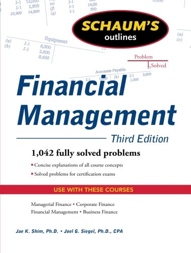 Schaum's Outline of Financial Management, Third Edition (Schaum's Outlines)
