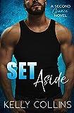 Set Aside: A Second Chance Novel (Second Chance Series Book 2)