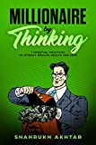 #5: MILLIONAIRE BY THINKING: 7 spiritual practices to attract wealth, health and love (MILLIONAIRE SECRETS Book 1)