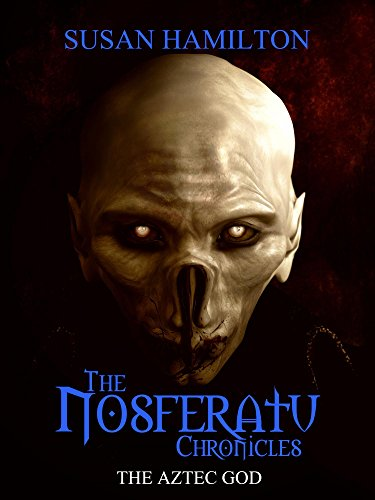The Nosferatu Chronicles: The Aztec God (English Edition)