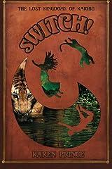 Switch!: The Lost Kingdoms of Karibu (Volume 1) Paperback