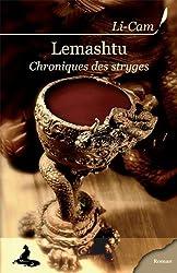 Lemashtu: Chroniques des stryges, T1