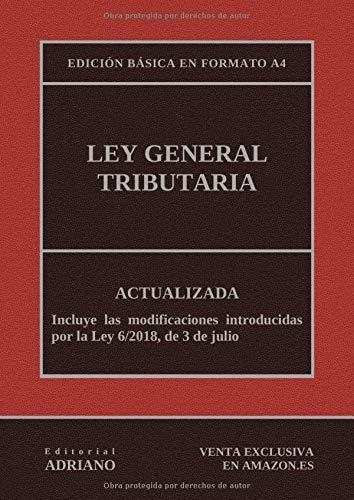 Ley General Tributaria (Edición básica en formato A4): Actualizada, incluyendo la última reforma recogida en la descripción por Editorial ADRIANO