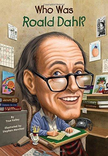 Who Was Roald Dahl? by True Kelley (30-Aug-2012) Paperback