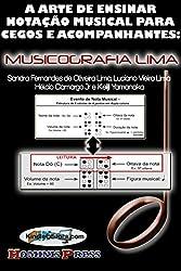 A arte de ensinar notação musical para cegos e acompanhantes: MUSICOGRAFIA LIMA (Portuguese Edition)