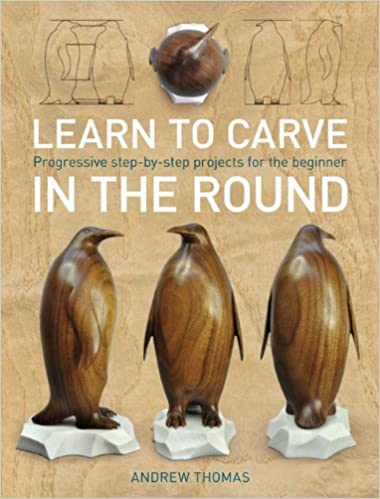 Learn To Carve In The Round Amazon Co Uk Andrew Thomas
