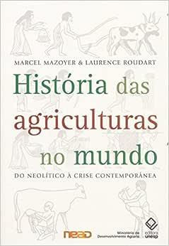 História das agriculturas no mundo: do Neolítico à Crise