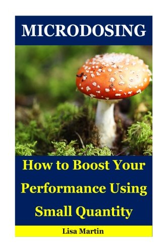 Microdosing: How to Boost Your Performance Using Small Quantity