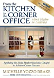 From the Kitchen to the Corner Office, Michelle Y. Drake, 1600373801