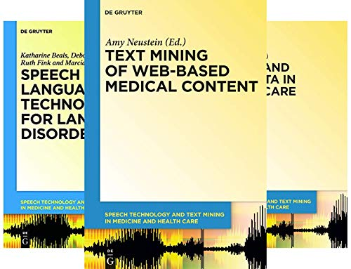 Speech Technology and Text Mining in Medicine and Health Care (Assistive Technology For Speech And Language Disorders)