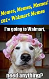 Memes, Memes, Memes! 101+ Walmart Memes (English Edition)