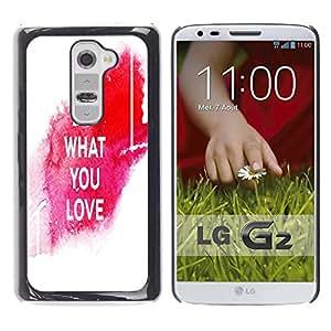 Dragon Case - FOR LG G2 - do what you love - Caja protectora de pl??stico duro de la cubierta Dise?¡Ào Slim Fit