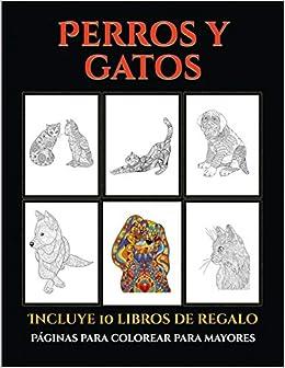 Páginas para colorear para mayores (Perros y gatos): Este libro ...