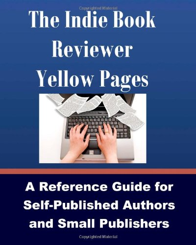 the-indie-book-reviewer-yellow-pages-a-reference-guide-for-self-published-authors-and-small-publishe