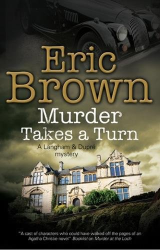 Murder Takes a Turn: A British country house mystery (A Langham and Dupre Mystery)