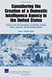 Considering the Creation of a Domestic Intelligence Agency in the United States, Brian A. Jackson and Peter Chalk, 0833046179