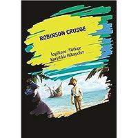 Robinson Crusoe: İngilizce - Türkçe Karşılıklı Hikayeler