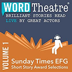 WordTheatre: Sunday Times EFG Short Story Award, Volume 1