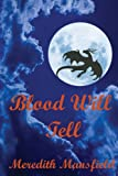 Blood WIll Tell, Meredith Mansfield, 148414113X