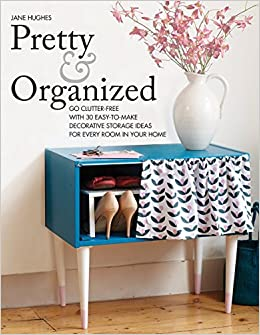Pretty and Organized: Go Clutter-Free with 30 Easy-to-Make Decorative Storage Ideas for Every Room In Your Home