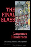 The Final Glass, Laurence Henderson, 0897333500