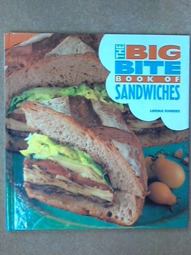 (The Big Bite Book of Sandwiches (The Big Bite Series))