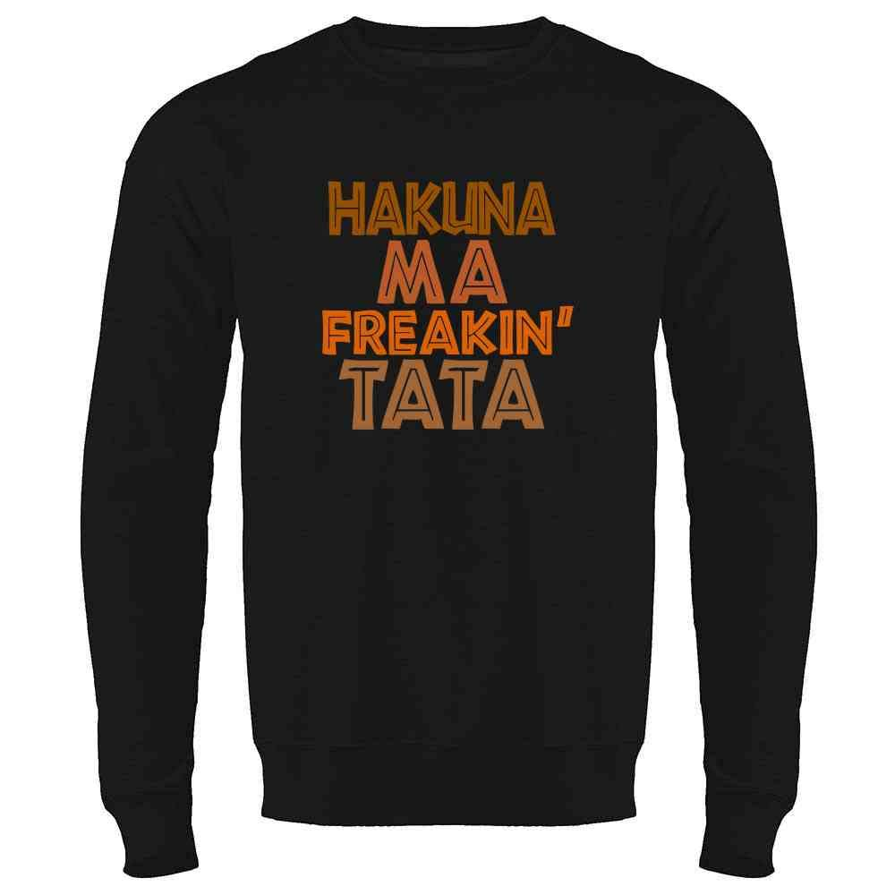 Hakuna Ma Freakin Tata Mens Fleece Crew Sweatshirt