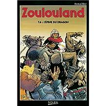 ZOULOULAND T06 : L'ÉPINE DU DRAGON