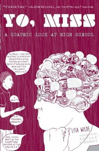 Yo, Miss: A Graphic Look At High School (Comix Journalism)