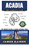 Acadia: The Complete Guide: Acadia National Park & Mount Desert Island (Acadia the Complete Guide Mount Desert Island & Acadia National Park)