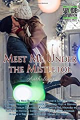 Meet Me Under the Mistletoe Anthology Paperback