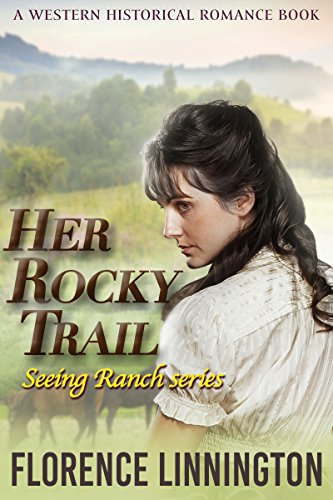 Her Rocky Trail (Seeing Ranch series) (A Western Historical Romance (Historical Series)