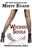 Wicked Souls (Step 3 in the Witches Anonymous paranormal romance series)