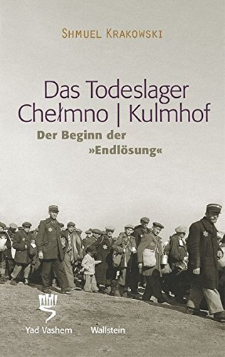 Das Todeslager Chelmno | Kulmhof
